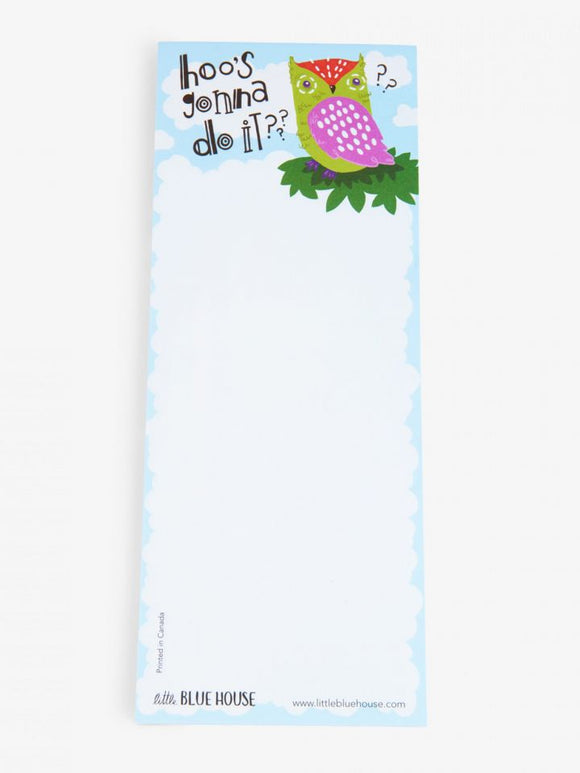 Hoo's gonna do it Printed notepad with magnet backing has a colorful green owl