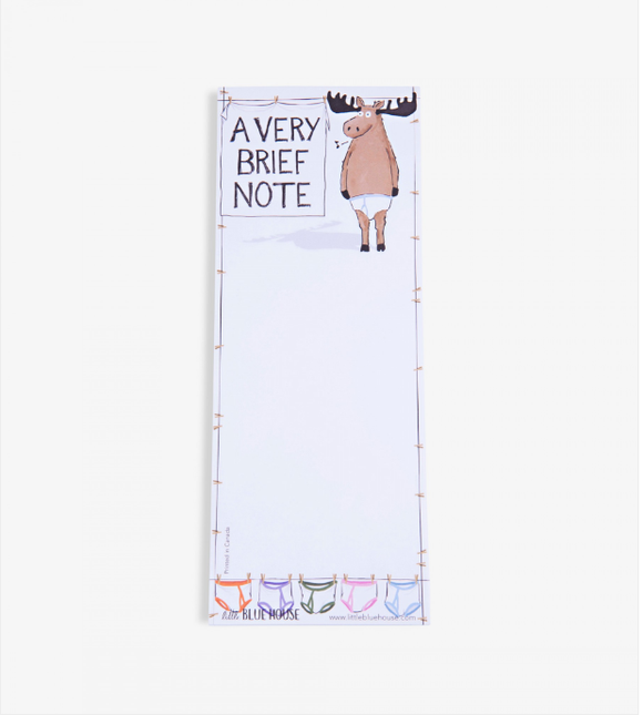 A very brief note printed notepad with magnet backing has a Moose with underwear on