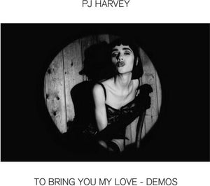 PJ Harvey ‎– To Bring You My Love - Demos