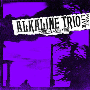 Alkaline Trio ‎– Maybe I'll Catch Fire (Past Live) (PURPLE VINYL)