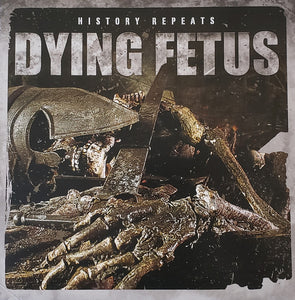 Dying Fetus ‎– History Repeats