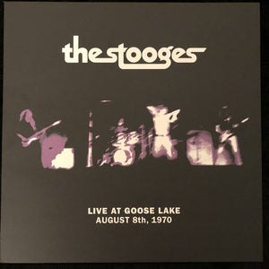 The Stooges ‎– Live At Goose Lake August 8th, 1970