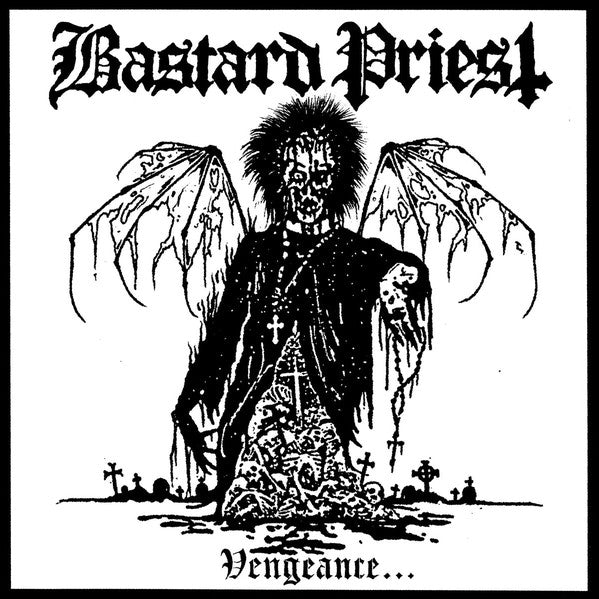 Bastard Priest ‎– Vengeance... Of The Damned