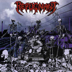 Repugnant ‎– Epitome Of Darkness (COLOR VINYL)