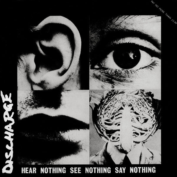 Discharge ‎– Hear Nothing See Nothing Say Nothing