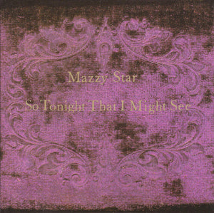 Mazzy Star ‎– So Tonight That I Might See