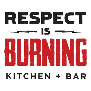 Respect is Burning Kitchen and Bar