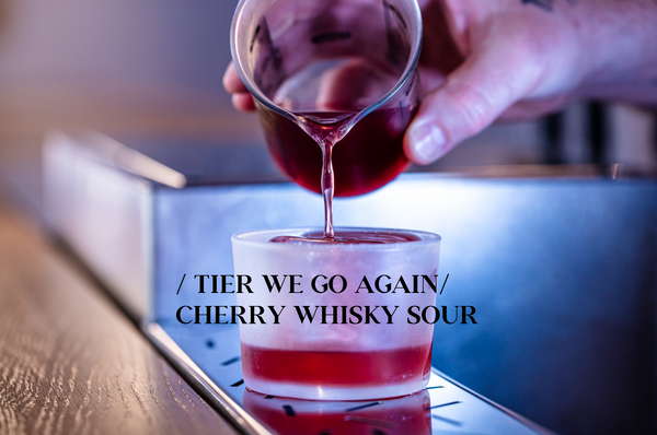 Tier we go again! / Cherry Whisky Sour