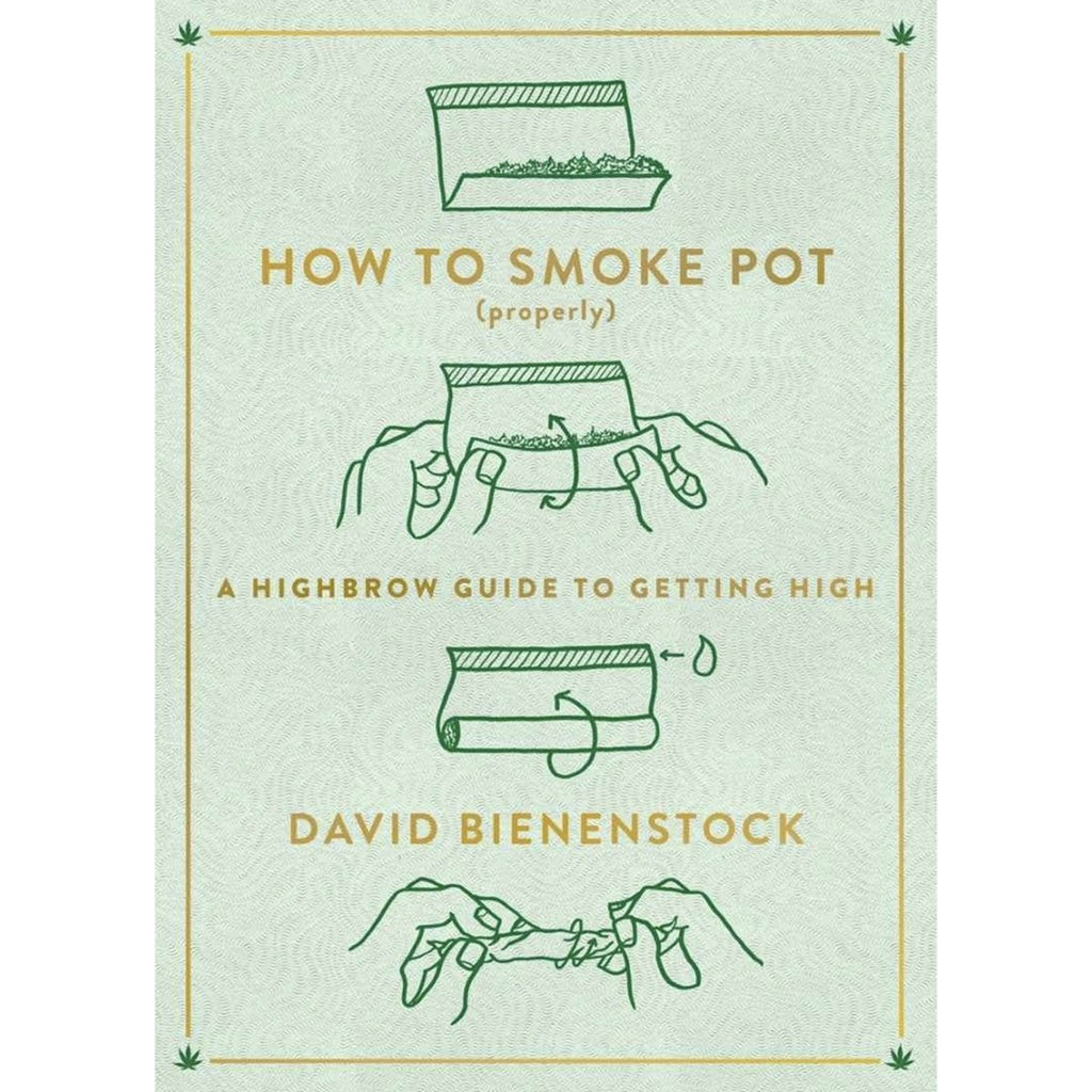 How to Smoke Pot (Properly) by David Bienenstock - Blunt & Cherry