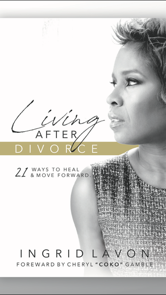 Living After Divorce: 21 Ways To Heal & Move Forward