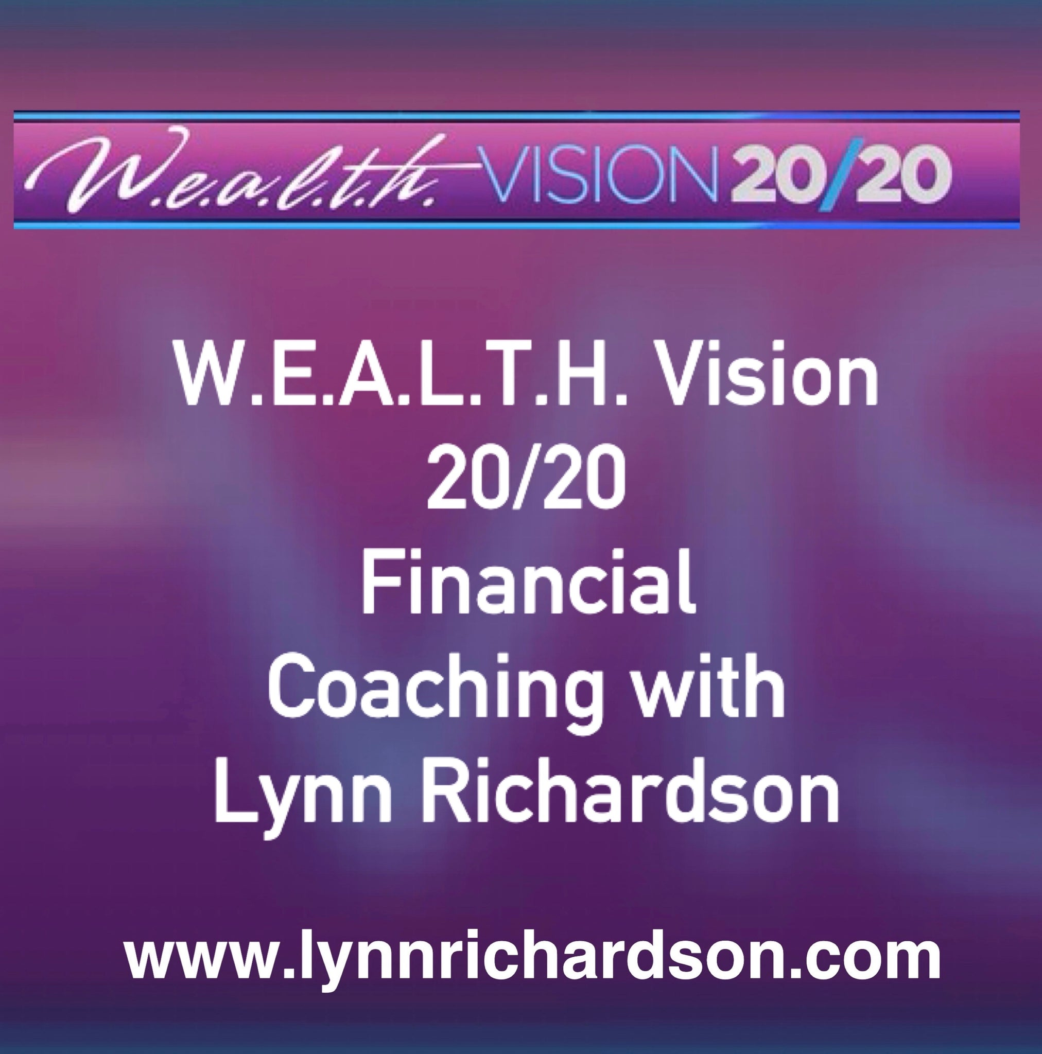 W.E.A.L.T.H. Vision 20/20 Financial Coaching