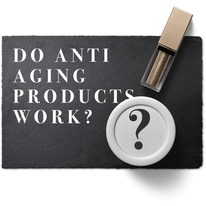 Do Anti Aging Products Work?