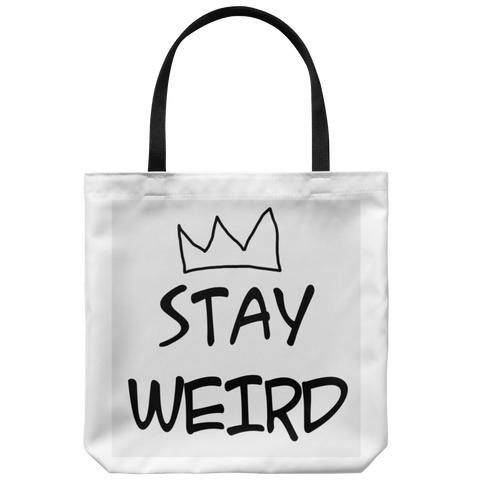 Stay Weird Totebag
