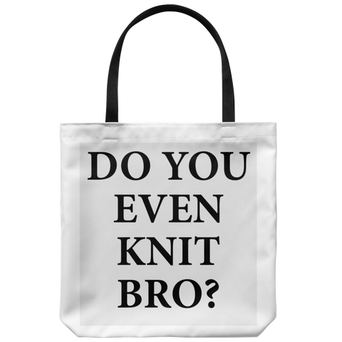 Do You Even Knit Bro Totebag