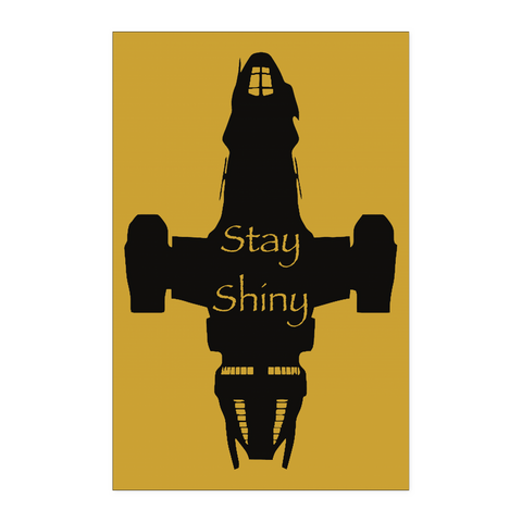 Stay Shiny 11x17 Poster Print
