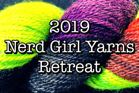 Nerd Girl Yarns Retreat 2019