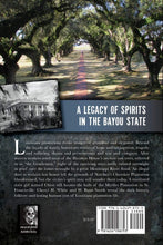 Load image into Gallery viewer, A Haunted History of Louisiana Plantations