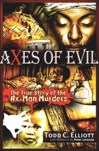 Load image into Gallery viewer, Axes of Evil: The True Story of the Ax-Man Murders
