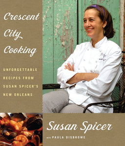 Crescent City Cooking: Unforgettable Recipes From Susan Spicer's New Orleans: A Cookbook *SIGNED COPY*