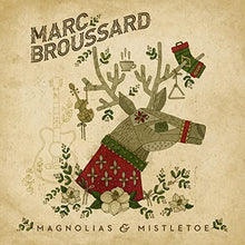 Load image into Gallery viewer, Marc Broussard — Magnolias & Mistletoe