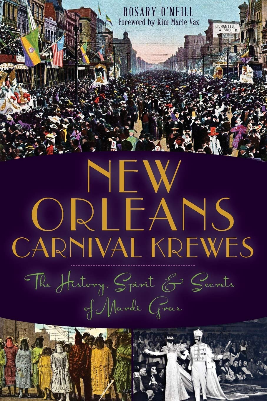 New Orleans Carnival Krewes: The History, Spirit & Secrets of Mardi Gras