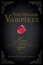 Load image into Gallery viewer, New Orleans Vampires: History and Legend