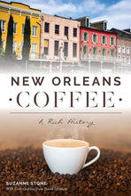 Load image into Gallery viewer, New Orleans Coffee: A Rich History