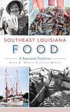 Load image into Gallery viewer, Southeast Louisiana Food: A Seasoned Tradition