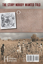 Load image into Gallery viewer, The Thibodaux Massacre: Racial Violence and the 1887 Sugar Cane Labor Strike