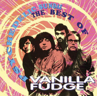 Vanilla Fudge ‎– Psychedelic Sundae: The Best Of