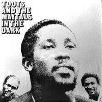 Toots And The Maytals* ‎– In The Dark