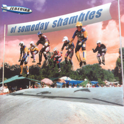 Jebediah ‎– Of Someday Shambles