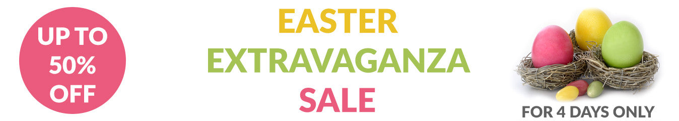 Easter Extravaganza Sale - Up To 50% Off
