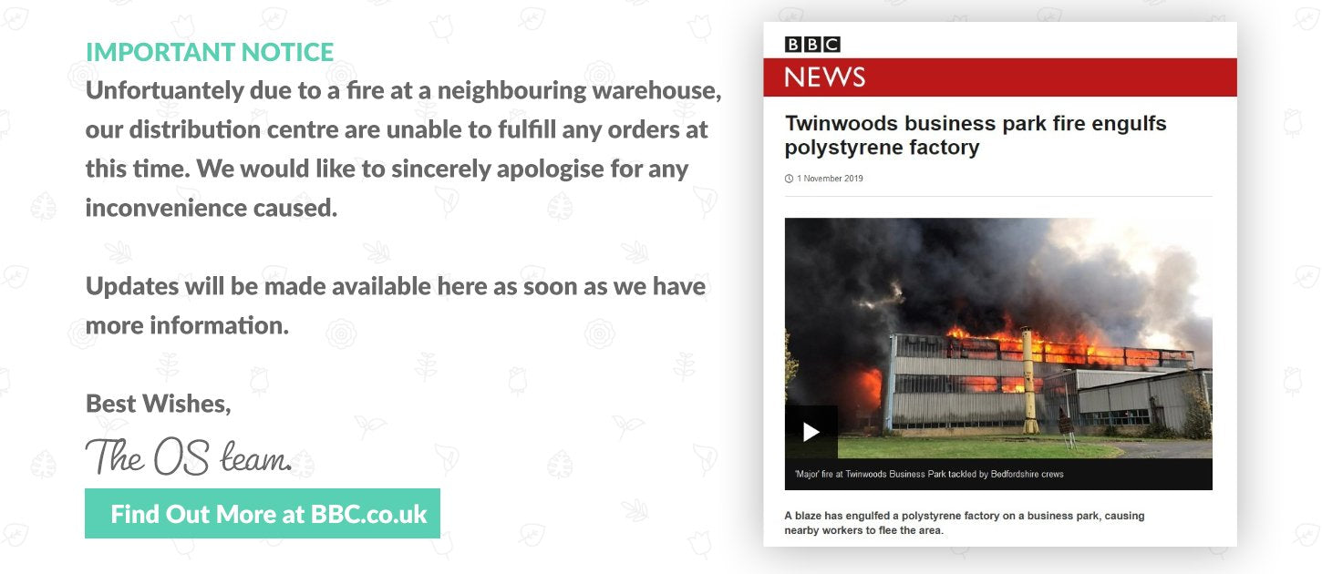 Unfortunately due to a fire at a neighbouring warehouse, our distribution centre are unable to fulfill any orders at this time. We would like to sincerely aplogise for any inconvenience caused. Updates will be made available here as soon as we have more information. Best wishes, the O.S. Team. Find out more at BBC.co.uk