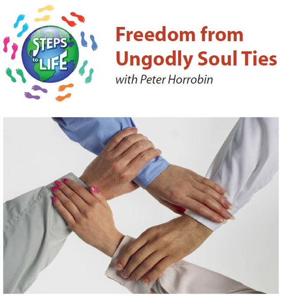 Steps to Life : Freedom from Ungodly Soul Ties