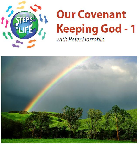 Steps to Life : Our Covenant Keeping God - 1