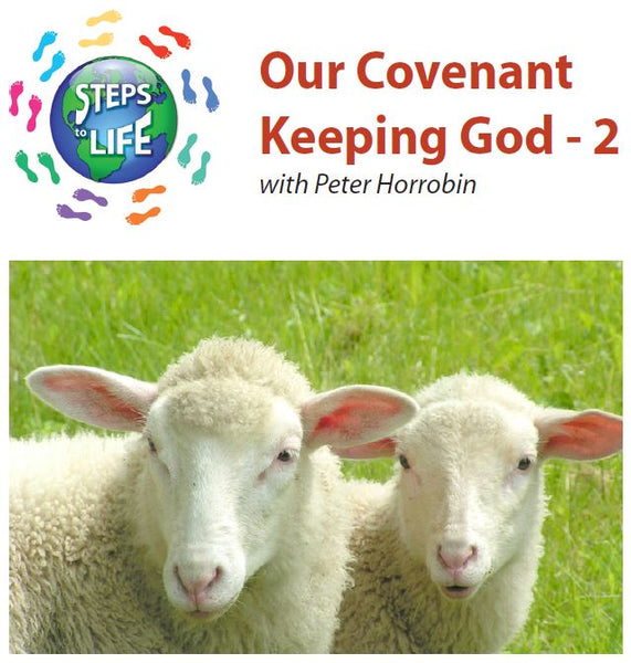 Steps to Life : Our Covenant Keeping God - 2
