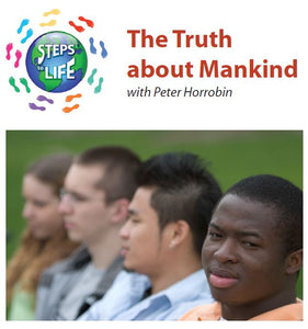 Steps to Life : The Truth about Mankind