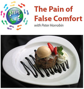 Steps to Life : The Pain of False Comfort