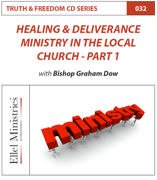 TRUTH & FREEDOM: Healing & Deliverance Ministry in the Local Church Part1