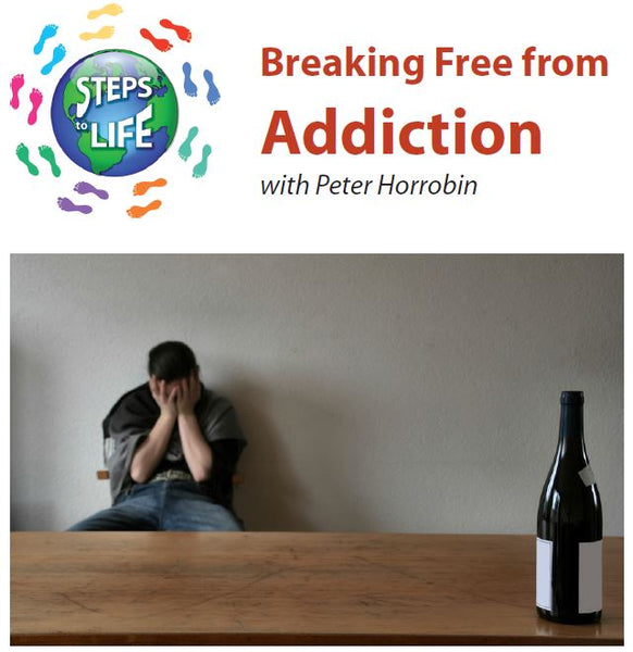 Steps to Life : Breaking Free From Addiction