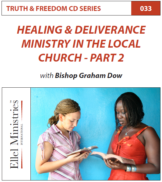 TRUTH & FREEDOM: Healing & Deliverance in the Local Church 2