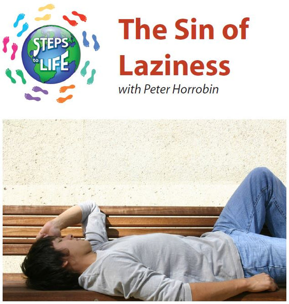 Steps to Life : The Sin of Laziness