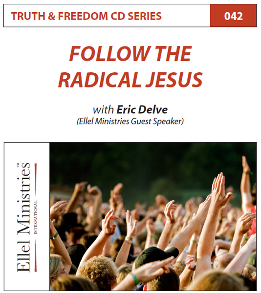 TRUTH & FREEDOM: Follow the Radical Jesus