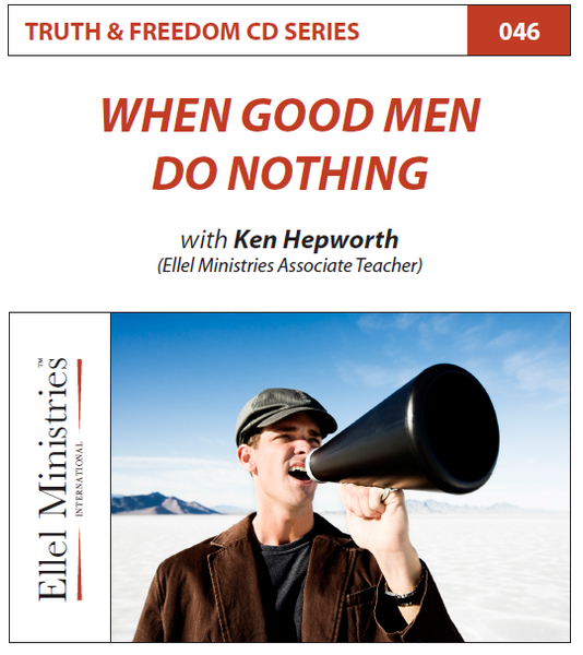 TRUTH & FREEDOM: When good Men Do Nothing