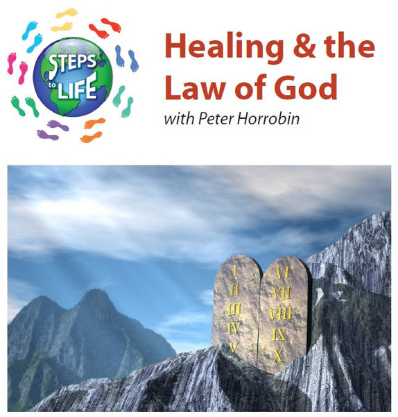 Steps to Life : Healing & the Law of God