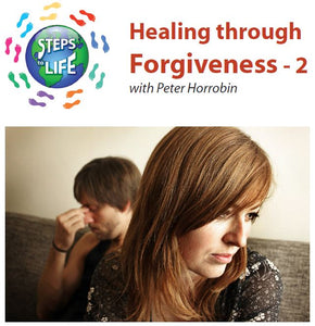 Steps to Life : Healing through Forgiveness - 2