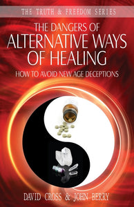 The Dangers of Alternative Ways to Healing