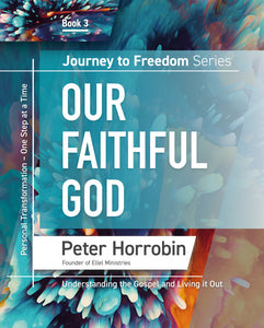 Journey to Freedom – Our Faithful God