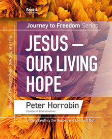 Journey to Freedom - Jesus our living Hope